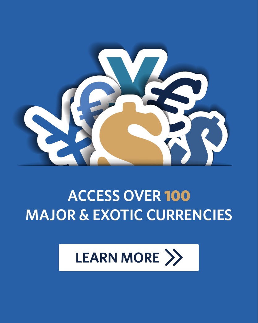Access over 100 Major and Exotic Currencies