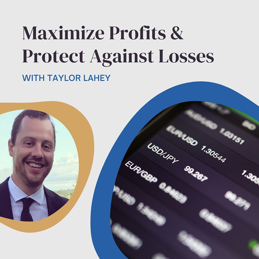 Maximize Profits & Protect Against Losses with Taylor Lahey